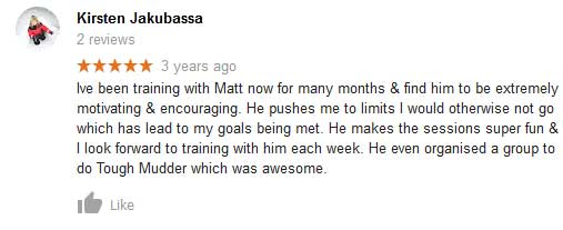 Kirsten's google review talking about how Matt makes his gym sessions really fun and how excited she is about reaching her training goals.